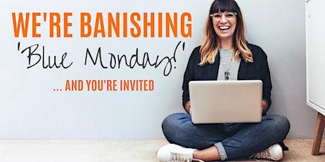 Let's Banish Blue Monday tickets