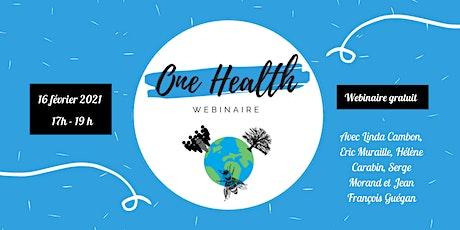 One Health : un défi pour la santé et l'environnement billets