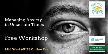 Free Workshop: Part 2 Managing Anxiety in Uncertain Times tickets
