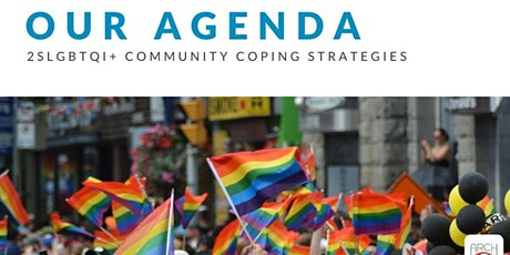 Our Agenda 2SLGBTQI+ Community Coping Strategies with ARCH tickets