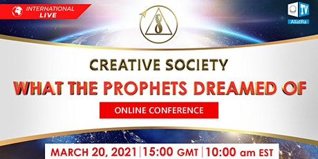 "Global Conference:"" Creative Society. What the prophets dreamed of."" tickets"