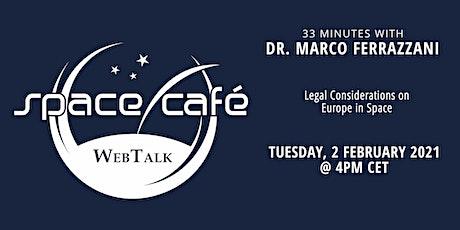 "Space Café WebTalk -  ""33 minutes with Dr. Marco Ferrazzani"" tickets"