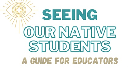 """Seeing Our Native Students""- A Celebration! tickets"
