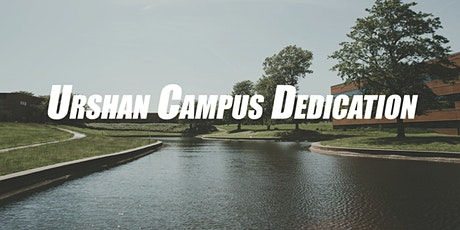 Urshan Campus Dedication tickets