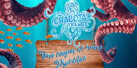 CHACOTA TRANCE - PVT tickets