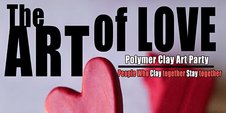 The Art Of LOVE - Polymer Clay Class tickets