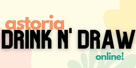 Friday 1/29 Astoria Drink N' Draw Online tickets