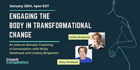 Engaging the Body in Transformational Change: An Intro to Somatic Coaching. tickets