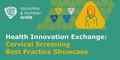 Health Innovation Exchange: Cervical Screening Best Practice Showcase tickets