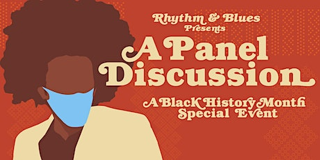Rhythm & Blues Presents: A Panel Discussion  A Black History Month Event tickets