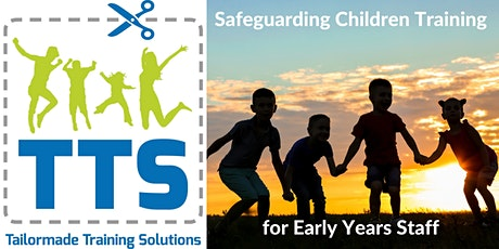 Safeguarding Children Training for Early Years Staff tickets