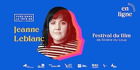 Vues dans la tête 2021:  Jeanne Leblanc * ÉDITION  EN LIGNE* billets