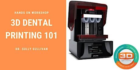 3D Dental Printing 101 - May 21-22 2021 tickets