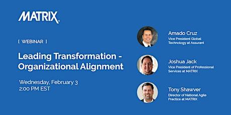 Leading Transformation - Organizational Alignment tickets