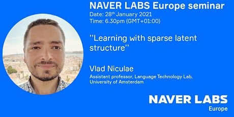 NAVER LABS Europe seminar: Learning with Sparse Latent Structure tickets