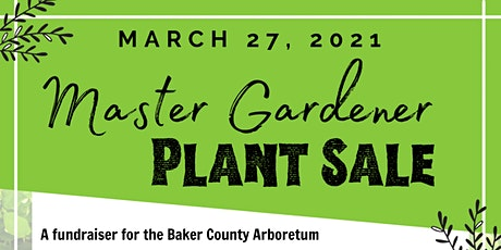 Baker County Master Gardener Plant Sale tickets
