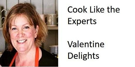 Cook Like the Experts - Valentine Delights tickets
