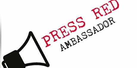 Press Red ambassadors and volunteers meeting tickets