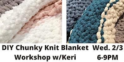 Chunky Knit Blanket w/ Keri from Loops by Keri