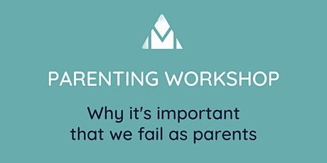 Why it's important that we fail as parents tickets