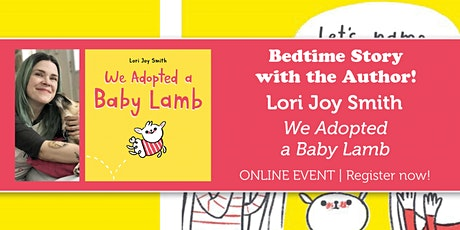"Bedtime Story w/ the Author: Lori Joy Smith ""We Adopted a Baby Lamb"" tickets"