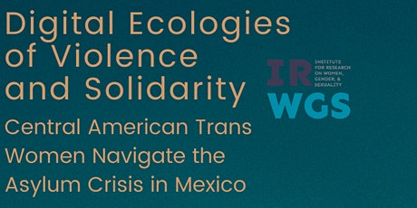 Digital Ecologies of Violence and Solidarity tickets