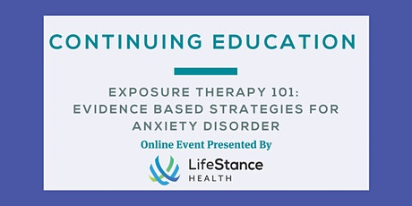 Exposure Therapy 101: Evidence Based Strategies for Anxiety Disorder tickets