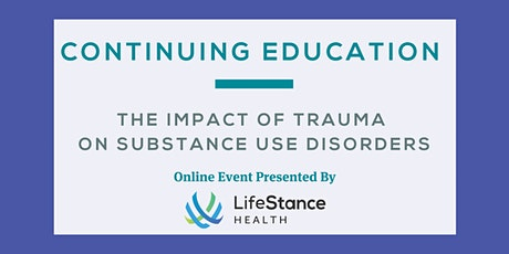 The Impact of Trauma on Substance Use Disorders tickets