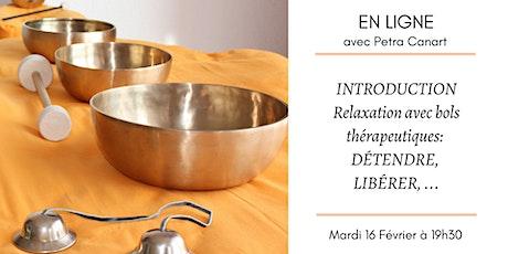 INTRODUCTION Relaxation avec bols thérapeutiques: DÉTENDRE, LIBÉRER, ... billets