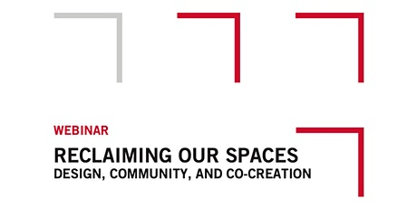 Reclaiming Our Spaces: Design, Community, and Co-creation tickets