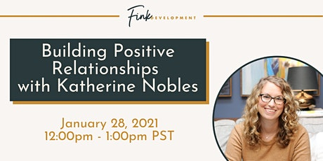 Building Positive Relationships with Katherine Nobles tickets