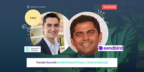 Fireside Chat with Sendbird Head of Product, Shailesh Nalawadi tickets