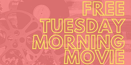 Free Tuesday Morning Movies tickets