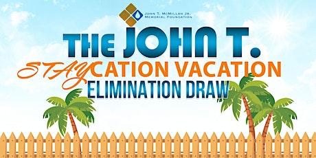 John T Staycation Elimination Draw tickets