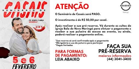 PRÉ-RESERVA: SEMINÁRIO DE CASAIS (5 e 6 de FEVEREIRO) ingressos