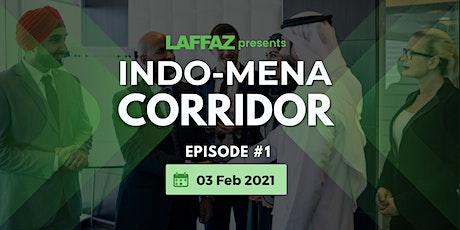 #IMC Episode 1: Introducing INDO-MENA Corridor tickets