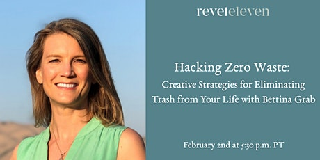 Hacking Zero Waste: Creative Strategies for Eliminating Trash in Your Life tickets