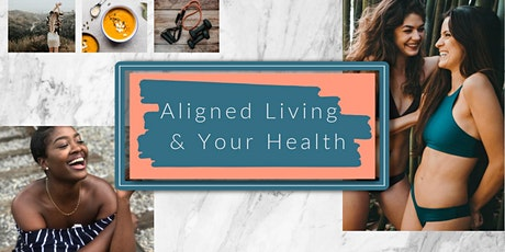 Aligned Living & Your Health tickets