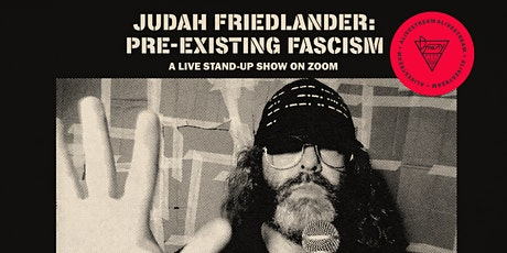 Pre-Existing Fascism w/ Judah Friedlander tickets
