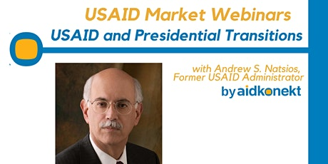 USAID and the Biden transition: with former USAID Administrator  Natsios tickets