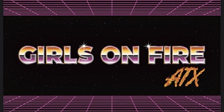 Girls on Fire ATX Inaugural Party tickets
