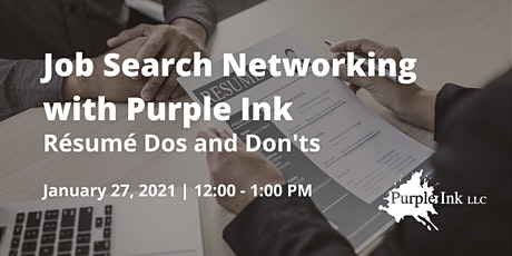 Job Search Networking with Purple Ink: Résumé Dos and Don'ts (Virtual) tickets