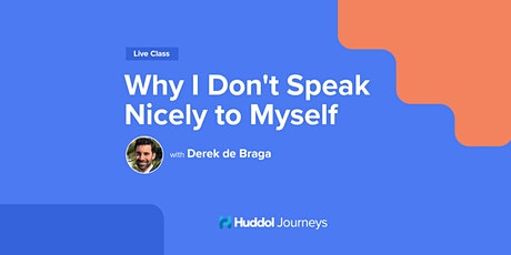 Why I Don't Speak Nicely to Myself tickets