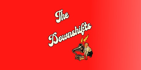 The Downshifts' First Ever Performance! (With support from Xander Paterson) tickets