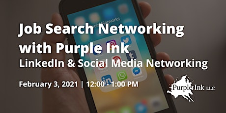 Job Search Networking with Purple Ink: LinkedIn and Social Media (Virtual) tickets