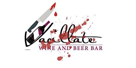 Murder Mystery Night at Vacillate Wine Bar tickets