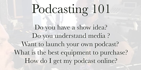 Podcasting 101 Tickets