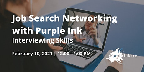 Job Search Networking with Purple Ink: Interviewing Skills (Virtual) tickets