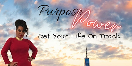 Purpose and Power - Get Your Life Back on Track tickets