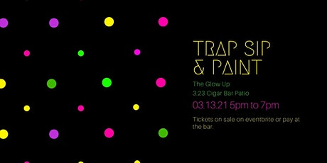 Trap Paint and Sip Auburn, AL The Glow Up tickets
